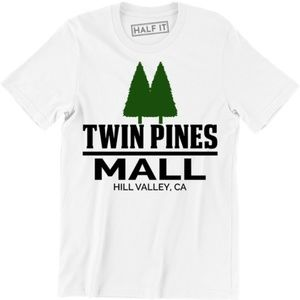 Twin Pines Mall Hill Valley Ca With Pine T-shirt